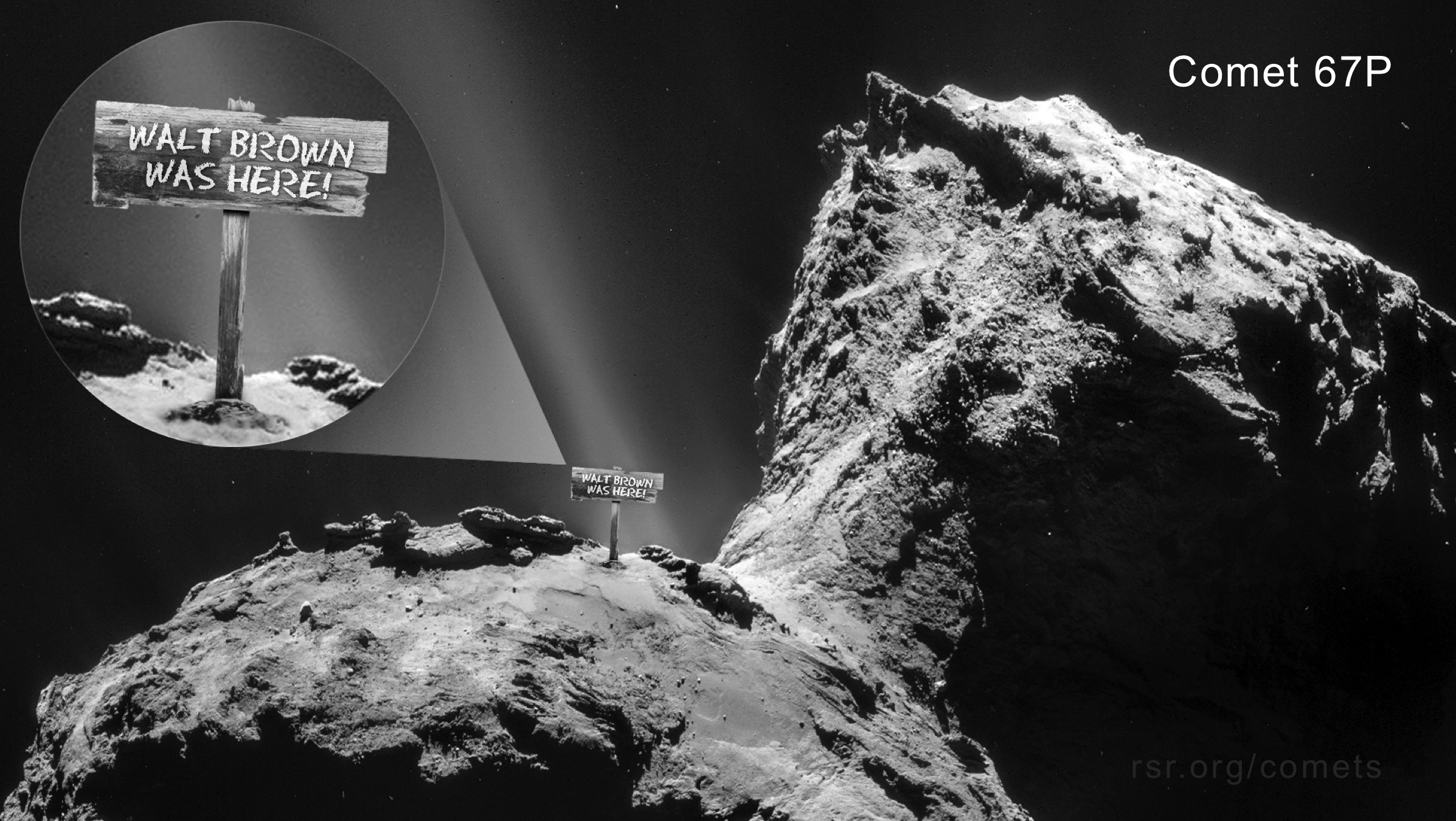 Walt Brown was here sign on Comet 67p.