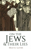Cover of an edition of Martin Luther's racist book, On the Jews and their Lies