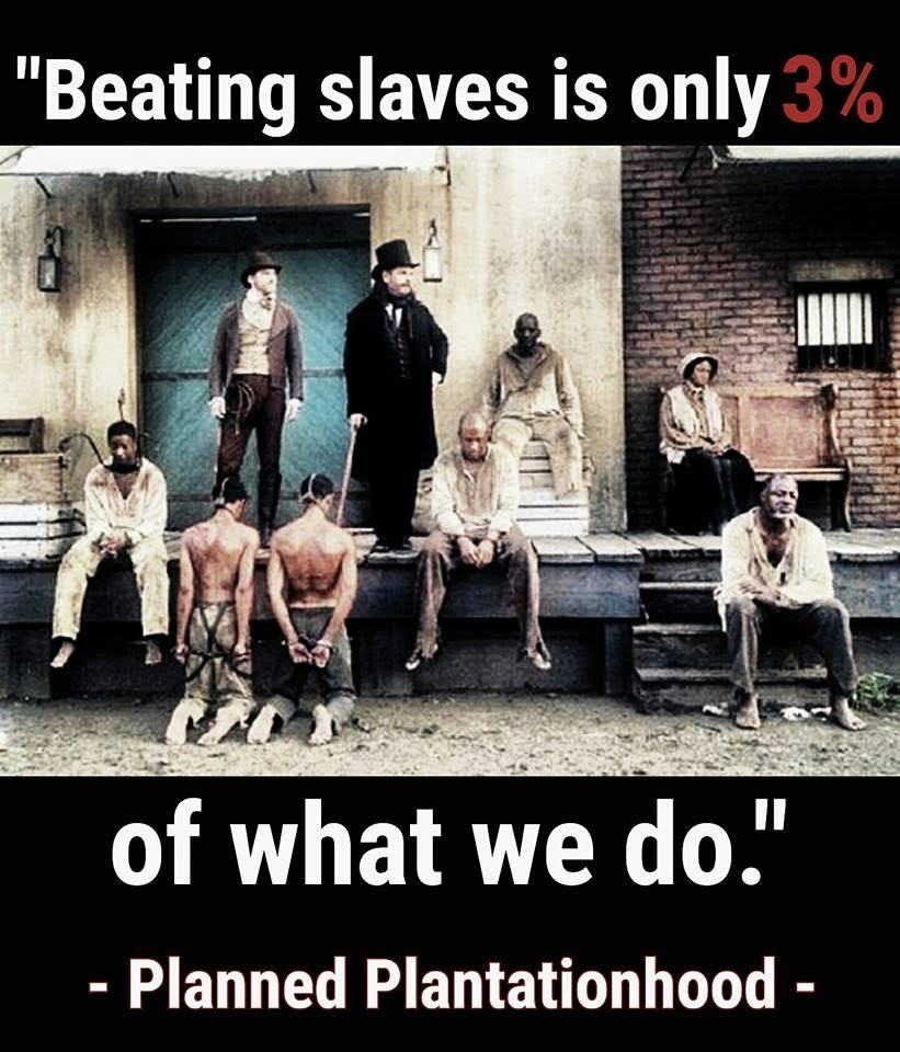 Planned Parenthood graphic: Beating slaves is only 3% of what we do.