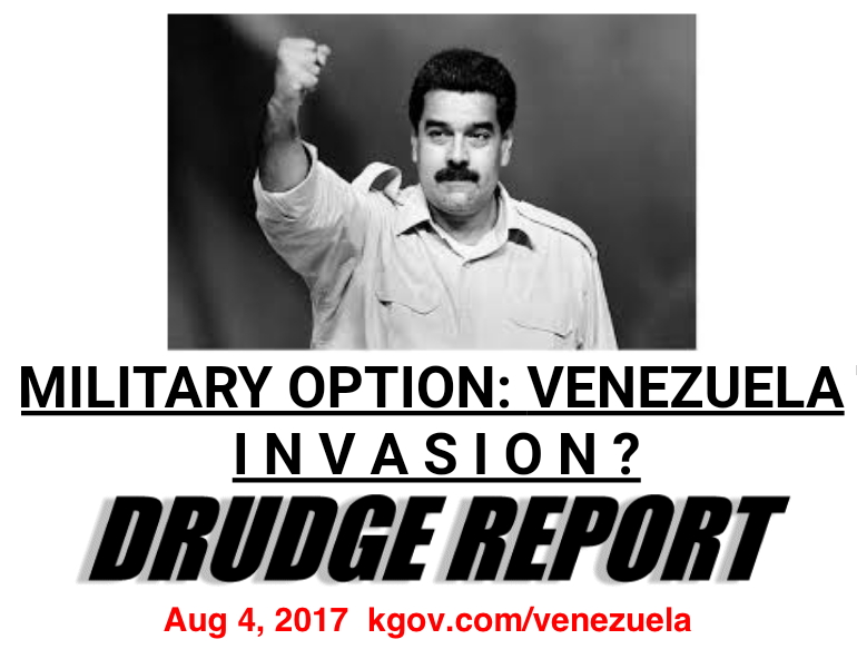 Drudge screen shot: Military option: Venezuela Invasion, Aug 4, 2017
